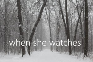 When She Watches (FanFiction)
