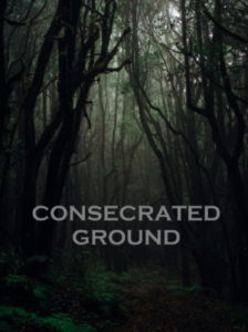 Consecrated Ground - Text on Dark Woods